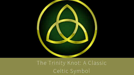 The triquetra/trinity knot meaning and brief history